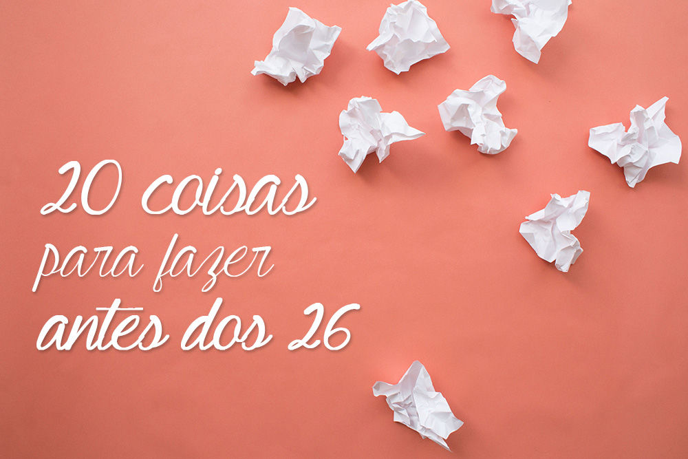 25-coisas-26-anos-aniversario-lista-sonhos-planos-blog-metas-vida-capa