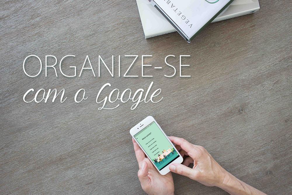 capa-organizar-vida-google-dicas-meta-produtividade-calendario-agenda-3